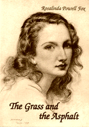 Book cover: The Grass and the Asphalt, written by Rosalinda Powell Fox
